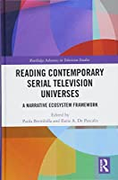 Reading Contemporary Serial Television Universes: A Narrative Ecosystem Framework (Routledge Advances in Television Studies)