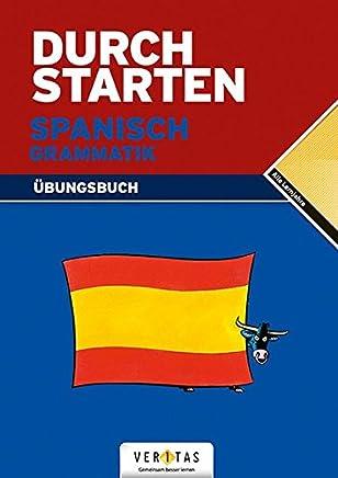 Durchstarten in Spanisch Alle Lernjahre Graatik Übungsbuch it Lösungen by Reinhard Bauer