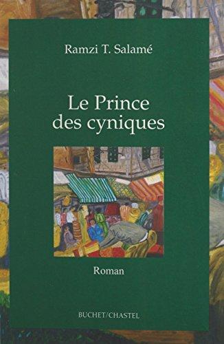 Le prince des cyniques (Littérature Française) (French Edition)