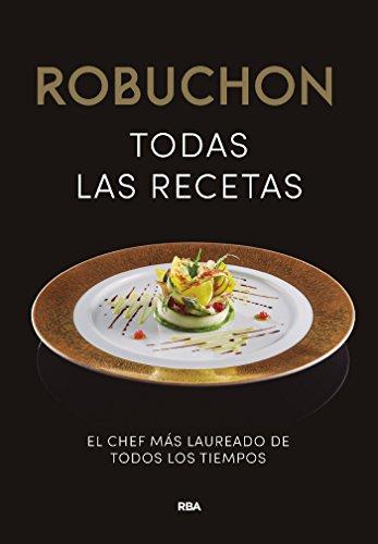 Robuchon. Todas las recetas (GASTRONOMÍA Y COCINA) (Spanish Edition)