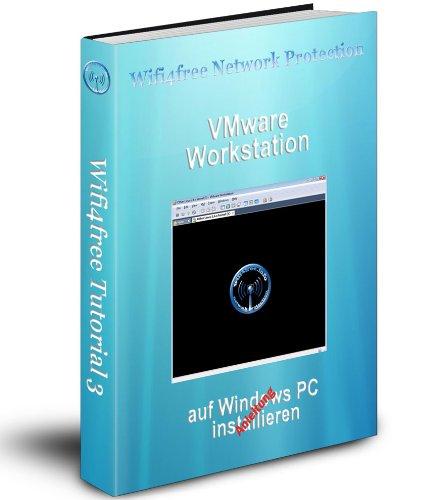 VMware Workstation auf Windows PC installieren (Wifi4free Tutorial 3)