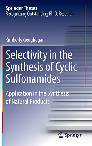 Selectivity in the Synthesis of Cyclic Sulfonamides: Application in the Synthesis of Natural Products (Springer Theses)