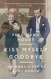 Kiss Myself Goodbye - The Many Lives of Aunt Munca