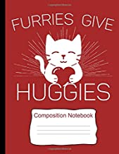 Composition Notebook: Blank Journal With College Ruled Lined Paper (8.5 x 11) - Furries Gives Huggies