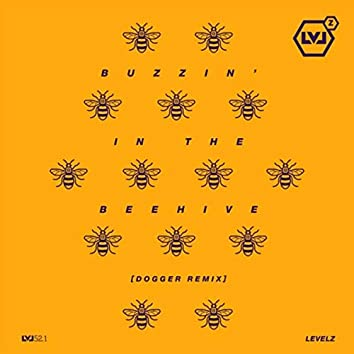 Buzzin' in the Beehive (Dogger Remix) [feat. Skittles, Biome & Metrodome]