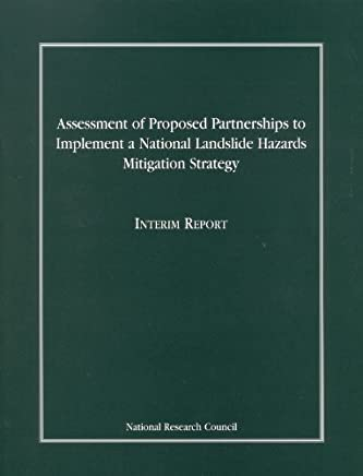 Assessment of Proposed Partnerships to Implement a National Landslide Hazards Mitigation Strategy: Interim Report