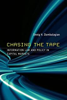 Chasing the Tape: Information Law and Policy in Capital Markets