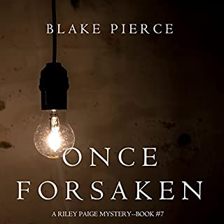 Once Forsaken     A Riley Paige Mystery, Book 7              Written by:                                                                                                                                 Blake Pierce                               Narrated by:                                                                                                                                 Elaine Wise                      Length: 7 hrs and 31 mins     Not rated yet     Overall 0.0