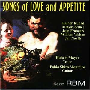 Kunad, Seiber, Francaix, Walton, Novak - Songs of Love and Appetite - Hubert Mayer, Fabio Shiro Monteiro (CD)