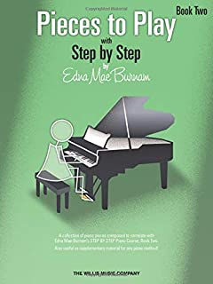 Pieces to Play - Book 2: Piano Solos Composed to Correlate Exactly with Edna Mae Burnam's Step by Step