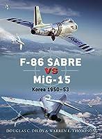 F-86 Sabre vs MiG-15: Korea 1950-53 (Duel)