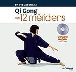 Qi gong des 12 méridiens d'Yves Réquéna