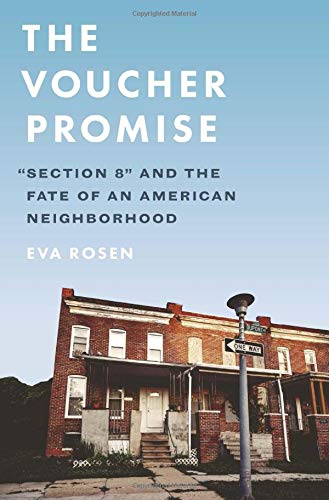 The Voucher Promise: Section 8 and the Fate of an American Neighborhood
