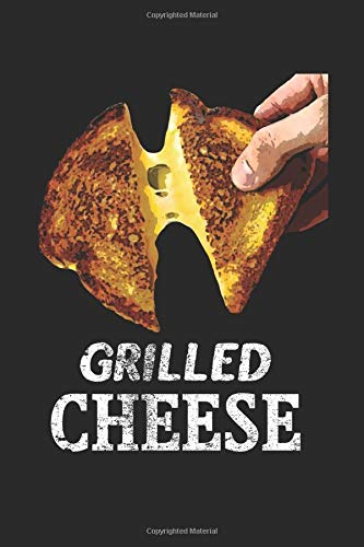 Grilled Cheese: Grilled Cheese Journal Notebook