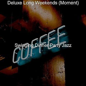 Deluxe Long Weekends (Moment)