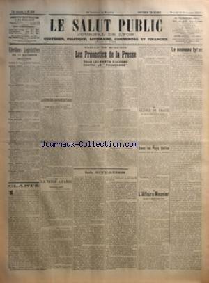 SALUT PUBLIC (LE) [No 319] du 15/11/1919 - ELECTIONS LEGISLATIVES DU 16 NOVEMBRE - RHONE - CLARTE PAR CL - LA GREVE DES JOURNAUX PARISIENS - LA NEIGE A PARIS - VEILLE DE SCRUTIN - LES PRONOSTICS DE LA PRESSE - TOUS LES PARTIS D'ACCORD CONTRE LE PANACHAGE - LA SITUATION - AUTOUR DU TRAITE - DANS LES PAYS BALTES - L'AFFAIRE MEUNIER - LE NOUVEAU TYRAN
