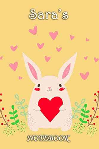 Sara's Notebook: Sara Personalised Custom Name Notebook - Love Heart Rabbit