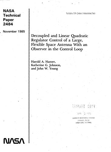 Decoupled and linear quadratic regulator control of a large, flexible space antenna with an observer in the control loop (English Edition)