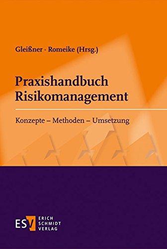 Praxishandbuch Risikomanagement: Konzepte - Methoden - Umsetzung