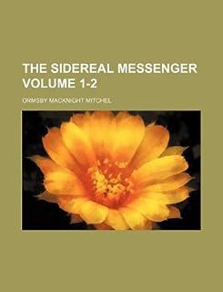 The Sidereal Messenger Volume 1-2