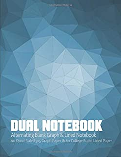 Dual Notebook. Alternating Blank Graph & Lined Notebook. 60 Quad Ruled 5x5 Graph Paper & 60 College Ruled Lined Paper