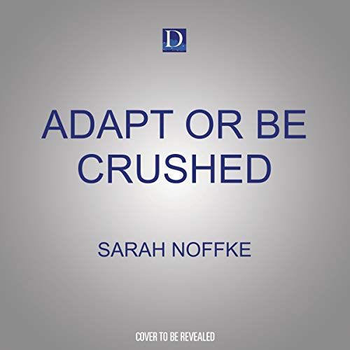 Adapt or Be Crushed cover art