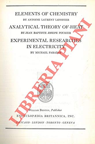 Elements of chemistry - Analytical theory of heat - Experimental researches in electricity.