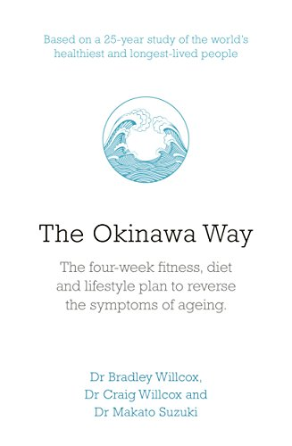 The Okinawa Way: How to Improve Your Health And Longevity Dramatically (English Edition)
