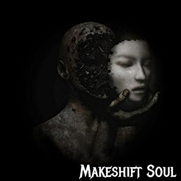 Makeshift Soul