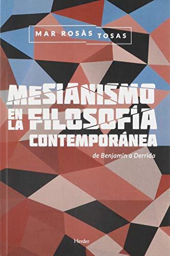 Mesianismo en la filosofía contemporánea: de Benjamin a Derrida