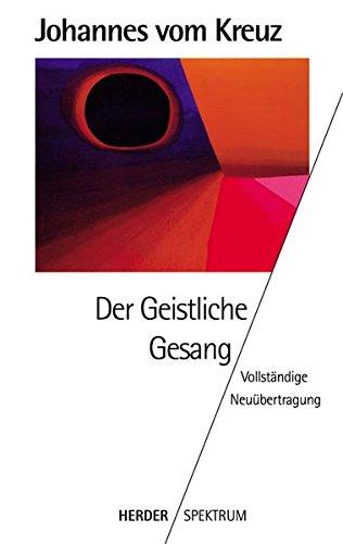 Sämtliche Werke. Vollständige Neuübertragung: Der Geistliche Gesang (HERDER spektrum)