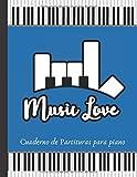 MUSIC LOVE | CUADERNO DE PARTITURAS PARA PIANO: CUADERNO DE MÚSICA CON PENTAGRAMAS | LIBRO PAUTADO P...