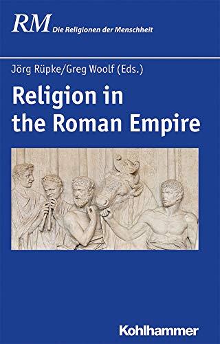 Religion in the Roman Empire (Die Religionen der Menschheit, 16,2, Band 16)