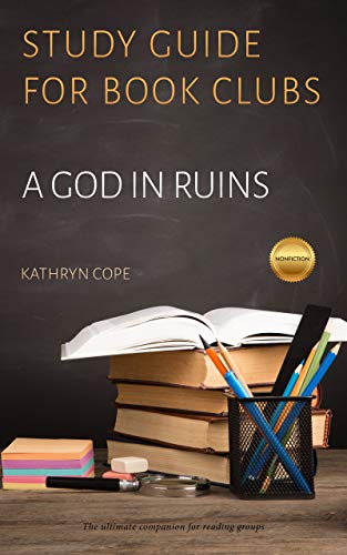 Study Guide for Book Clubs: A God in Ruins (Study Guides for Book Clubs 15)