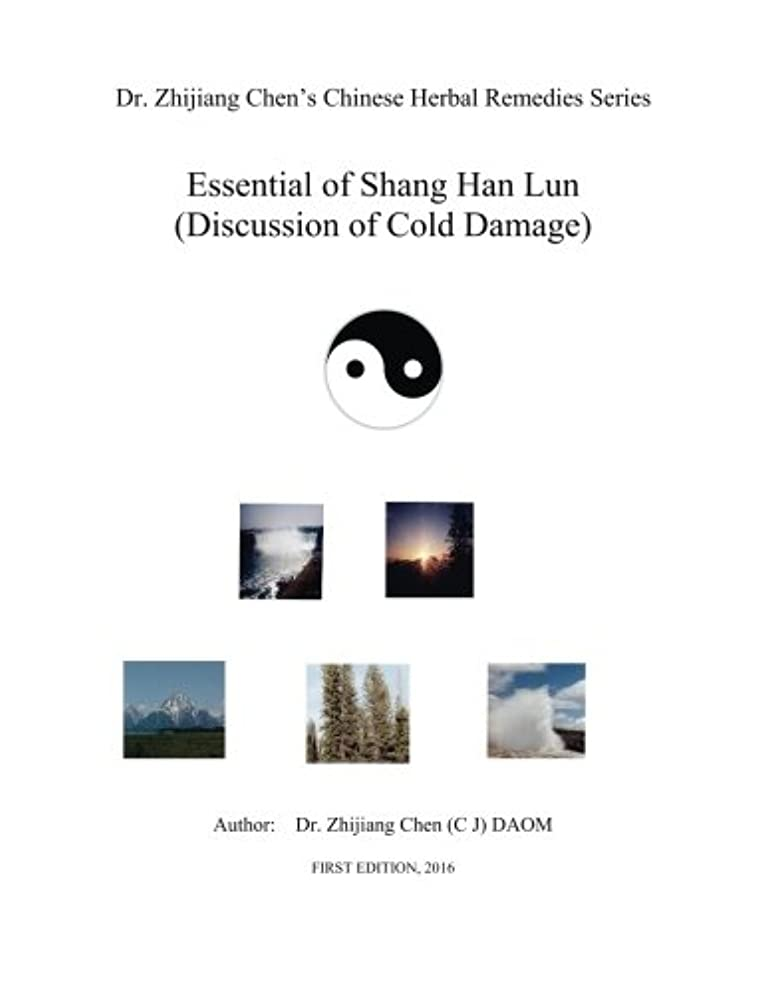 Essential of Shang Han Lun - Dr. Zhijiang Chen's Chinese Herbal Remedies Series: Twenty major content: Yin and yang, internal and external, excess or ... condition, treatable and non-treatable.