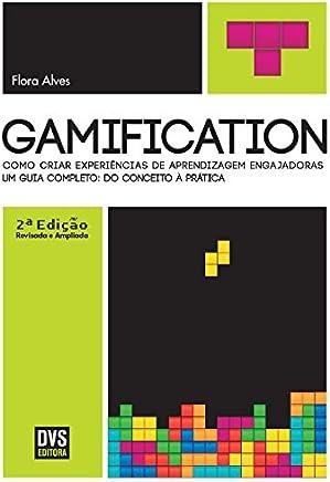 Gamification – 2ª edição revisada e ampliada: Como Criar Experiências De Aprendizagem Engajadoras