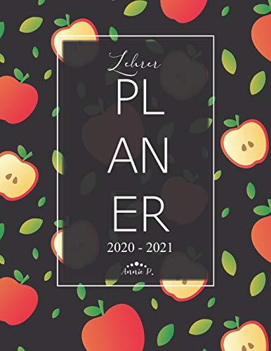 Lehrerplaner 2020 – 2021: Lehrerkalender für das Schuljahr 2020 – 2021 / Akademischer Kalender von August bis Juli / Jahresplaner für Lehrer / Auch ... für Lehrer und Lehrerinnen / Motiv Apple