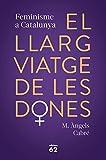 El llarg viatge de les dones. Feminisme a Catalunya (Llibres a l'Abast)