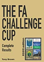 The F.A. Challenge Cup Complete Results 2020: 2020 Edition