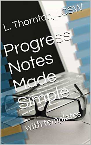 Progress Notes Made Simple: with templates