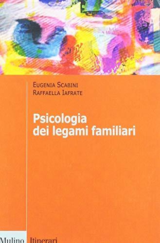 Psicologia dei legami familiari. Nuova ediz.
