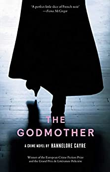 The Godmother by [Hannelore Cayre, Stephanie Smee]