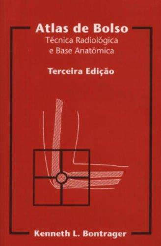 Atlas de Bolso. Técnica Radiológica e Base Anatômica