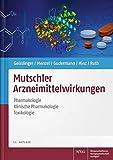 Mutschler Arzneimittelwirkungen: Pharmakologie - Klinische Pharmakologie - Toxikologie - Gerd Geisslinger
