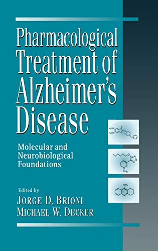 Pharmacological Treatment of Alzheimer's Disease: Molecular and Neurobiological Foundations