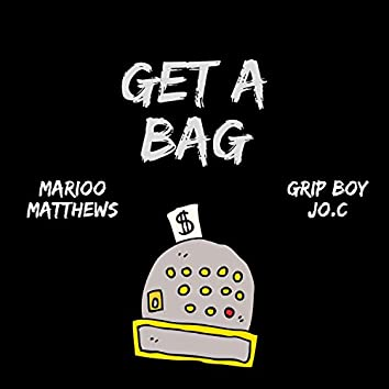 Get a Bag (feat. Grip Boy JO.C)