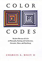 Color Codes: Modern Theories of Color in Philosophy, Painting and Architecture, Literature, Music, and Psychology