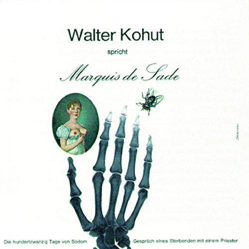 Couverture de Walter Kohut spricht Marquis de Sade