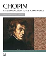 Chopin: An Introduction to His Piano Works (Alfred Masterwork Edition)