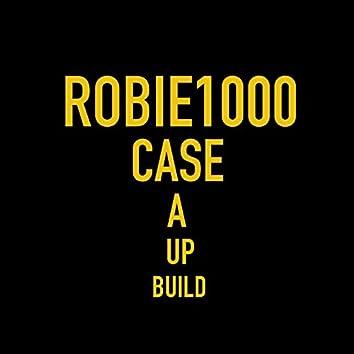 Build Up a Case